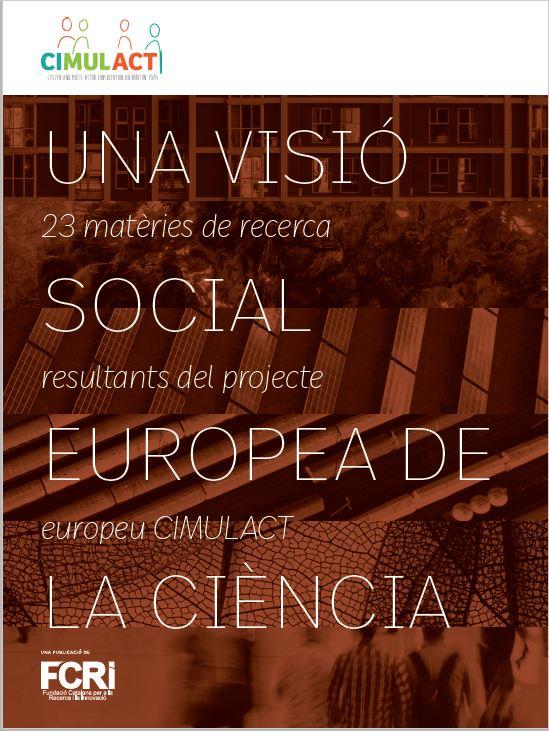 Una visió social europea de la ciència - 23 matèries de recerca resultants del projecte europeu CIMULACT